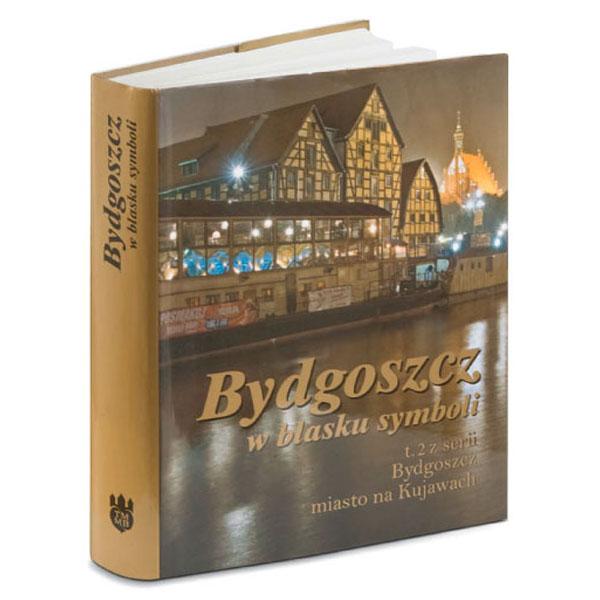 Bydgoszcz wblasku symboli tom IIzserii Bydgoszcz miasto naKujawach - album poświęcony regionowi województwa Kujawsko-Pomorskiego.